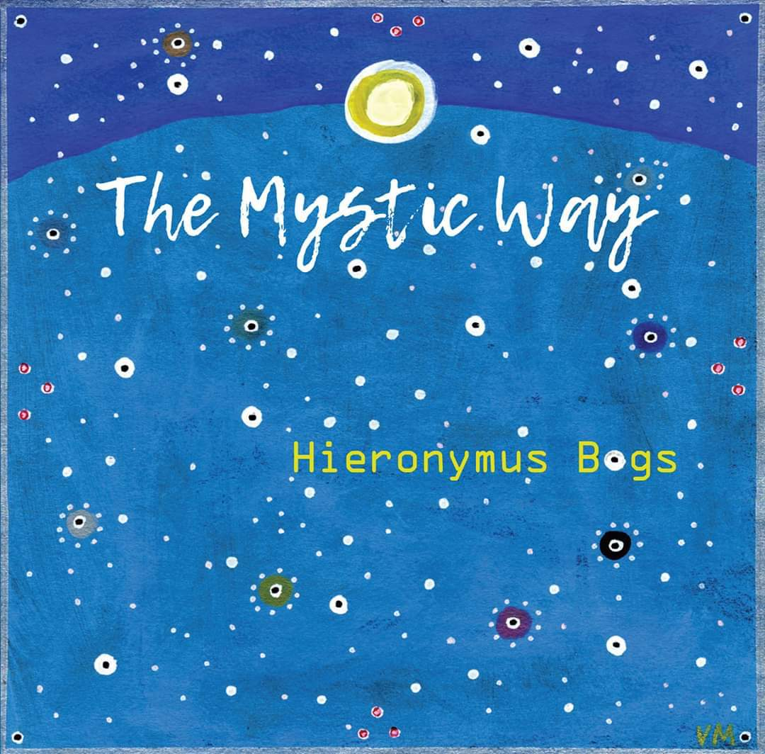 The Mystic Way: Hieronymus Bogs CD release show!